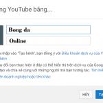 Hướng dẫn tạo kênh Youtube để kiếm tiền Online