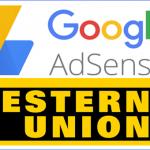 Cách nhận tiền của Google Adsenser bằng Western Union