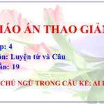 Giáo án LTVC lớp 4 tuần 19: Chủ ngữ trong câu kể Ai làm gì?