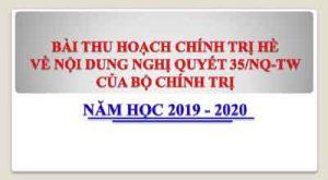 Bài thu hoạch chính trị hè 2019 về Nghị quyết 35 của BCT