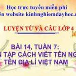 Luyện tập viết tên người, tên địa lí Việt Nam. Tuần 7 bài 14