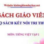 Sách giáo viên môn Tiếng Việt tập 2 bản mềm. Sách Kết nối tri thức