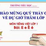 Bài 4 âm e ê. Bài giảng Tiếng Việt 1. Sách Kết nối